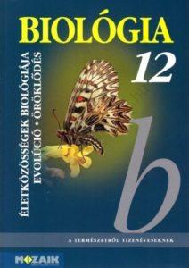 Gál Béla: Biológia 12. - Az életközösségek biológiája. Az evolúció és az öröklődés